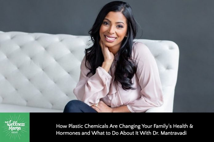 How Plastic Chemicals Are Changing Our Health With Dr. Mantravadi