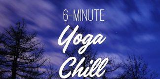 6-Minute Yoga Chill - Yoga With Adriene
