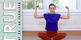 TRUE - Day 28 - BE FEARLESS  |  Yoga With Adriene