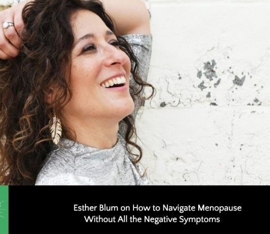 Esther Blum on How to Navigate Menopause Naturally