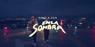 Majo y Dan - En La Sombra (Video Oficial)