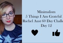 Minimalism| 5 Things I am Grateful For  |Rachel Aust 60 Day Challenge| Day 12